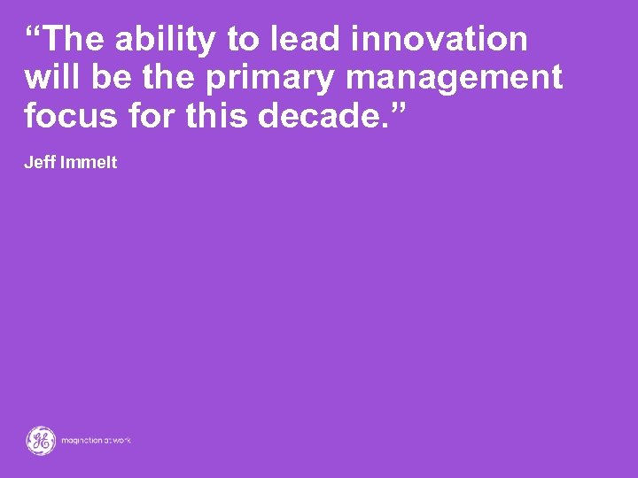 """The ability to lead innovation will be the primary management focus for this decade."