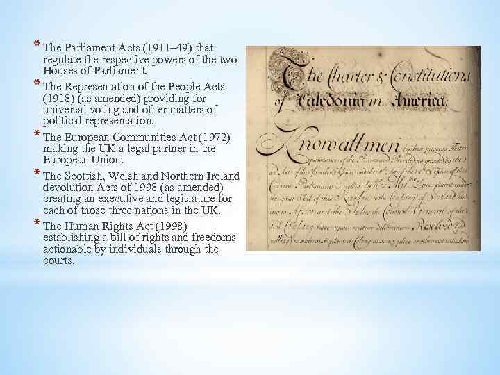 * The Parliament Acts (1911– 49) that regulate the respective powers of the two