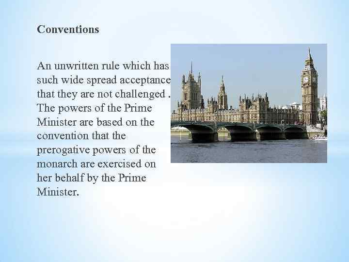 Conventions An unwritten rule which has such wide spread acceptance that they are not