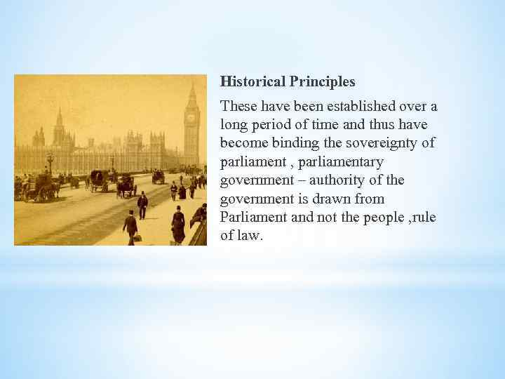 Historical Principles These have been established over a long period of time and thus