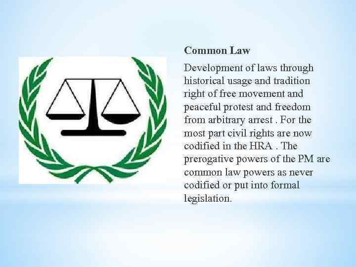 Common Law Development of laws through historical usage and tradition right of free movement