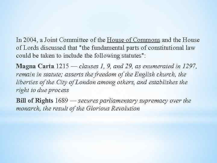 In 2004, a Joint Committee of the House of Commons and the House of