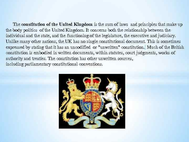 The constitution of the United Kingdom is the sum of laws and principles