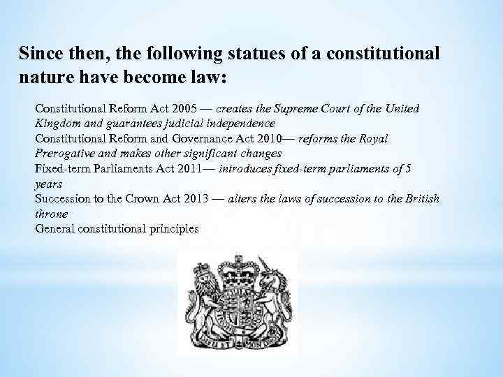 Since then, the following statues of a constitutional nature have become law: Constitutional Reform