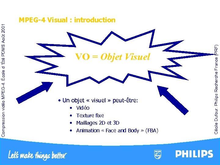 VO = Objet Visuel • Un objet « visuel » peut-être: • •
