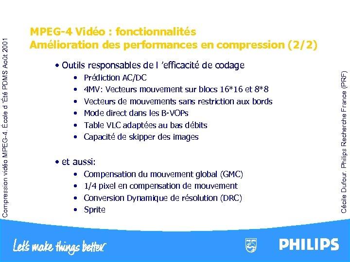 • • • Prédiction AC/DC 4 MV: Vecteurs mouvement sur blocs 16*16 et