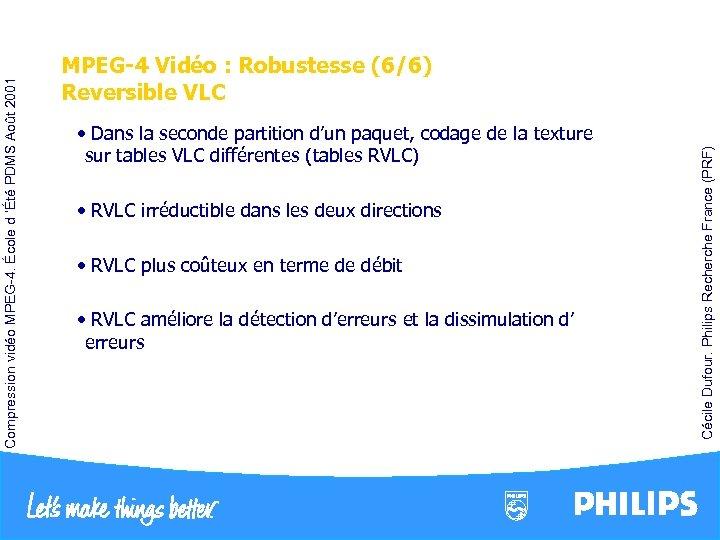 • RVLC irréductible dans les deux directions • RVLC plus coûteux en terme