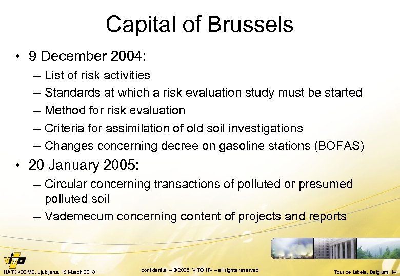 Capital of Brussels • 9 December 2004: – – – List of risk activities