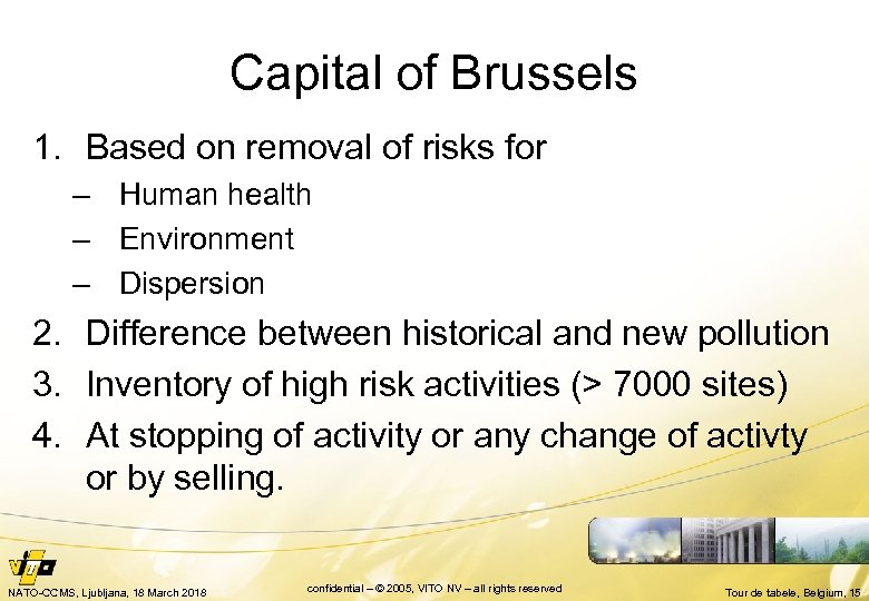 Capital of Brussels 1. Based on removal of risks for – Human health –