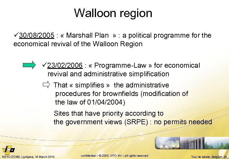 Walloon region ü 30/08/2005 : « Marshall Plan » : a political programme for