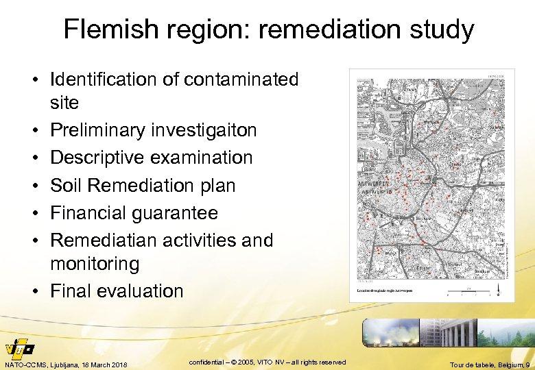 Flemish region: remediation study • Identification of contaminated site • Preliminary investigaiton • Descriptive
