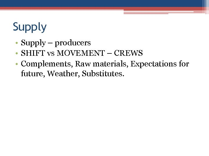 Supply • Supply – producers • SHIFT vs MOVEMENT – CREWS • Complements, Raw