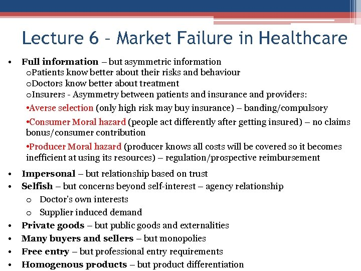 Lecture 6 – Market Failure in Healthcare • Full information – but asymmetric information