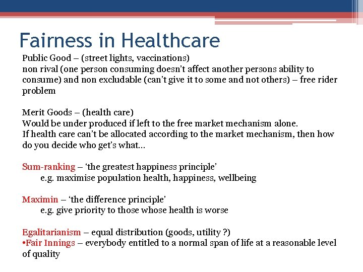 Fairness in Healthcare Public Good – (street lights, vaccinations) non rival (one person consuming