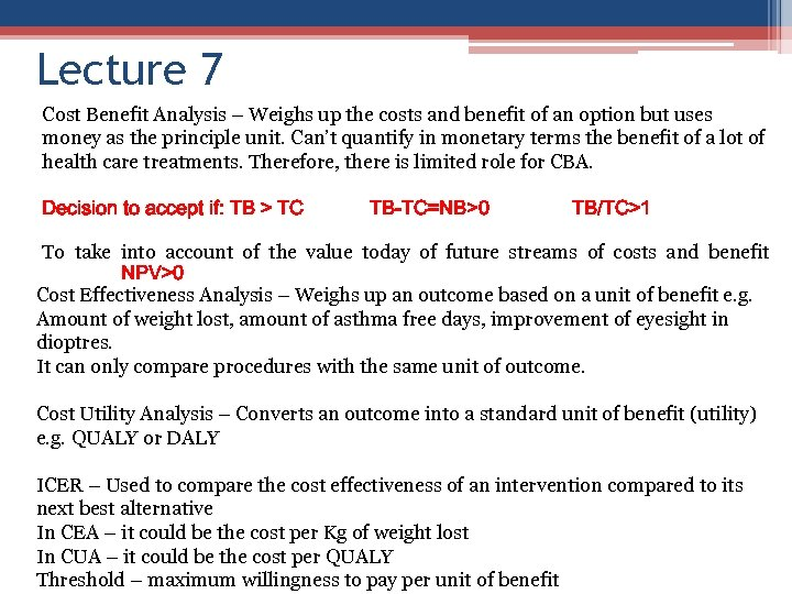 Lecture 7 Cost Benefit Analysis – Weighs up the costs and benefit of an