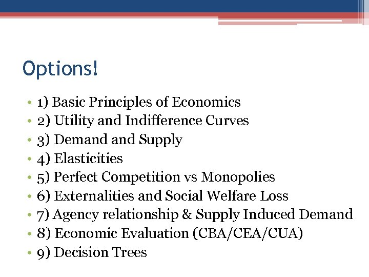 Options! • • • 1) Basic Principles of Economics 2) Utility and Indifference Curves