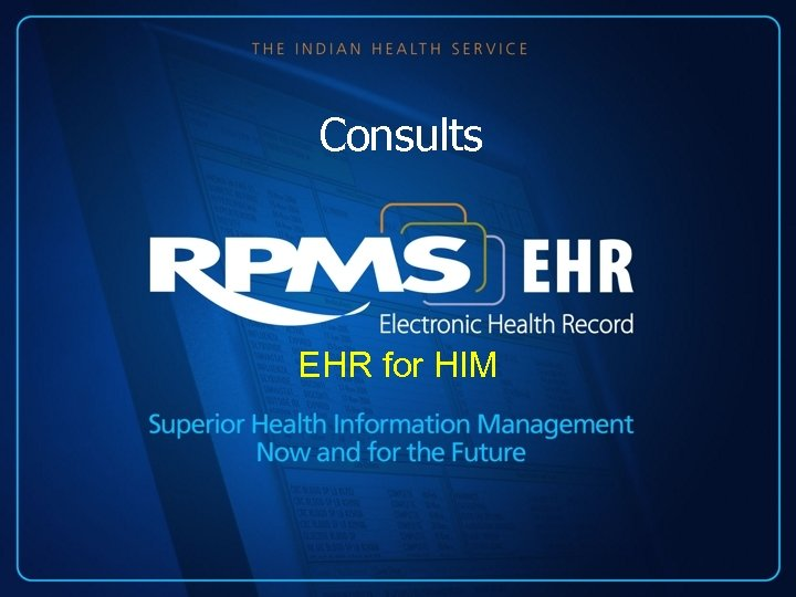 Consults EHR for HIM