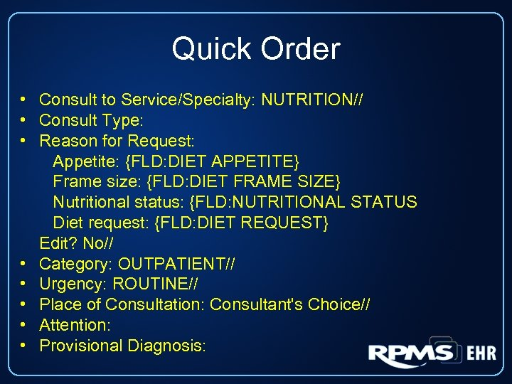 Quick Order • Consult to Service/Specialty: NUTRITION// • Consult Type: • Reason for Request: