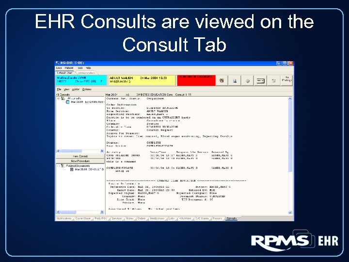EHR Consults are viewed on the Consult Tab