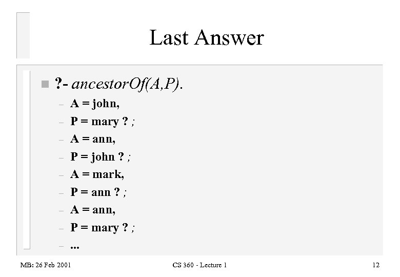 Last Answer n ? - ancestor. Of(A, P). – – – – – A
