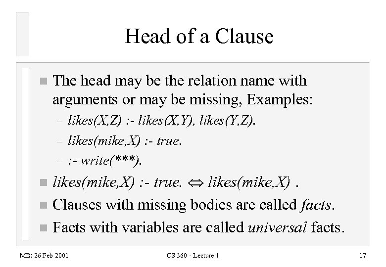 Head of a Clause n The head may be the relation name with arguments