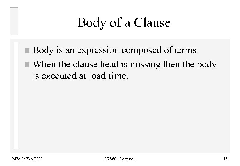 Body of a Clause Body is an expression composed of terms. n When the