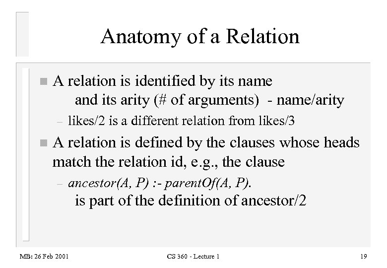 Anatomy of a Relation n A relation is identified by its name and its