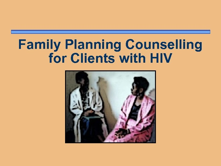 counseling sexually active clients with hiv Active client: a client who has received taso services at least once in the last six (6) months sexually active : a client who has had sexual intercourse at least once in the last 3 months family planning utilization: this referred to use of any form of either modern or traditional.
