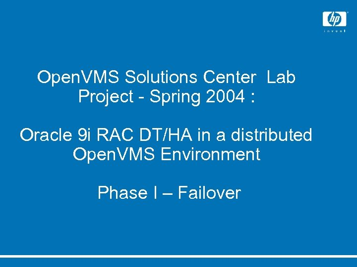 Open. VMS Solutions Center Lab Project - Spring 2004 : Oracle 9 i RAC