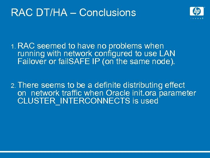 RAC DT/HA – Conclusions 1. RAC seemed to have no problems when running with