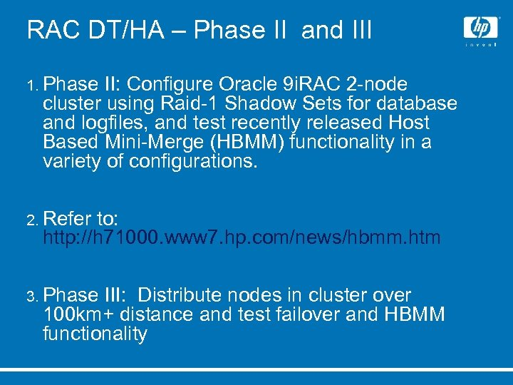 RAC DT/HA – Phase II and III 1. Phase II: Configure Oracle 9 i.