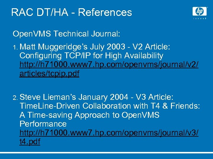 RAC DT/HA - References Open. VMS Technical Journal: 1. Matt Muggeridge's July 2003 -