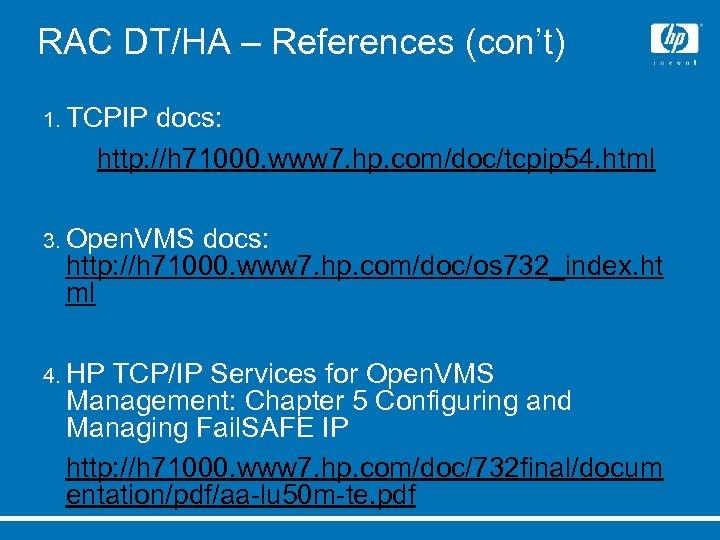 RAC DT/HA – References (con't) 1. TCPIP docs: 2. http: //h 71000. www 7.