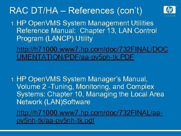 RAC DT/HA – References (con't) 1. HP Open. VMS System Management Utilities Reference Manual: