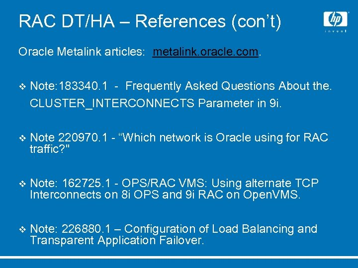 RAC DT/HA – References (con't) Oracle Metalink articles: metalink. oracle. com. Note: 183340. 1
