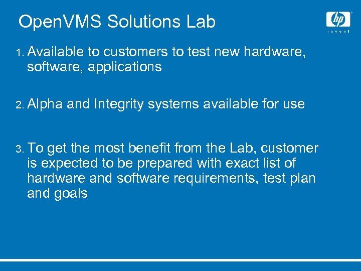 Open. VMS Solutions Lab 1. Available to customers to test new hardware, software, applications