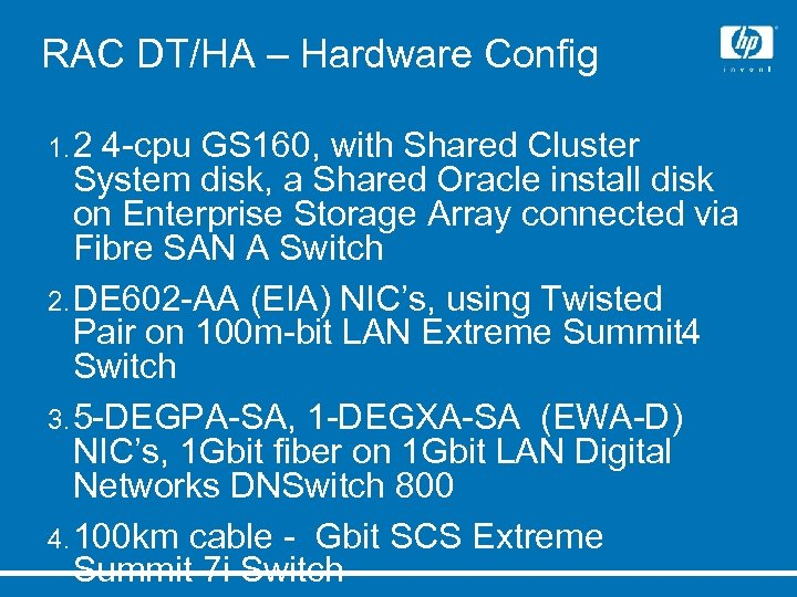 RAC DT/HA – Hardware Config 1. 2 4 -cpu GS 160, with Shared Cluster