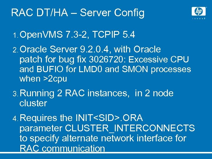 RAC DT/HA – Server Config 1. Open. VMS 7. 3 -2, TCPIP 5. 4
