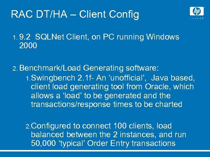 RAC DT/HA – Client Config 1. 9. 2 SQLNet Client, on PC running Windows