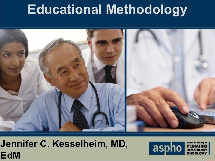 Educational Methodology Click to edit Master title style § Click to edit Master text