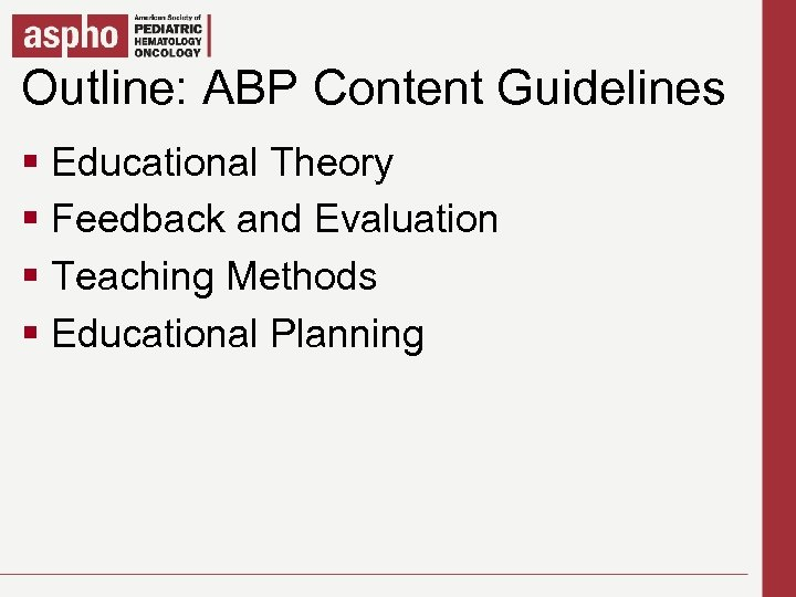 Outline: edit Content Guidelines Click to ABP Master title style § Click to edit