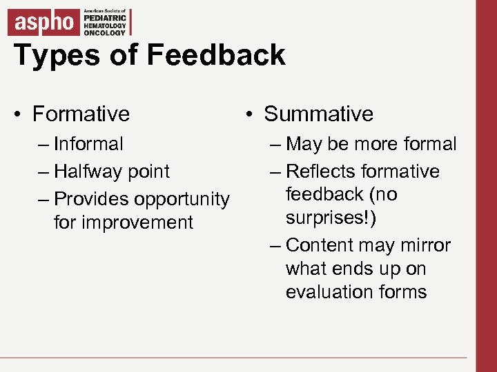 Types of Feedback Click to edit Master title style § Formative Master • text
