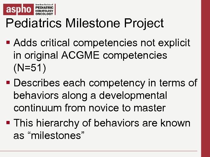 Pediatrics Milestone title style Click to edit Master Project § Click to edit Master
