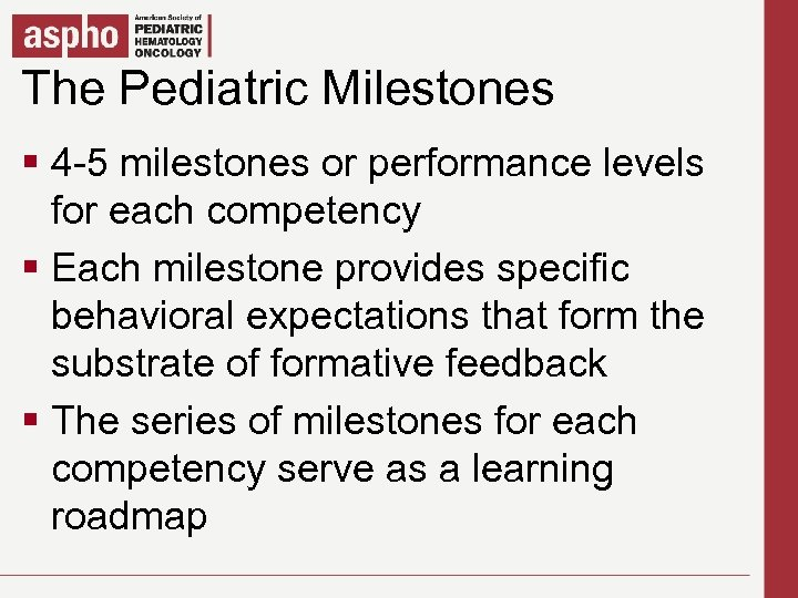 The Pediatric Milestones Click to edit Master title style § Click to edit Master