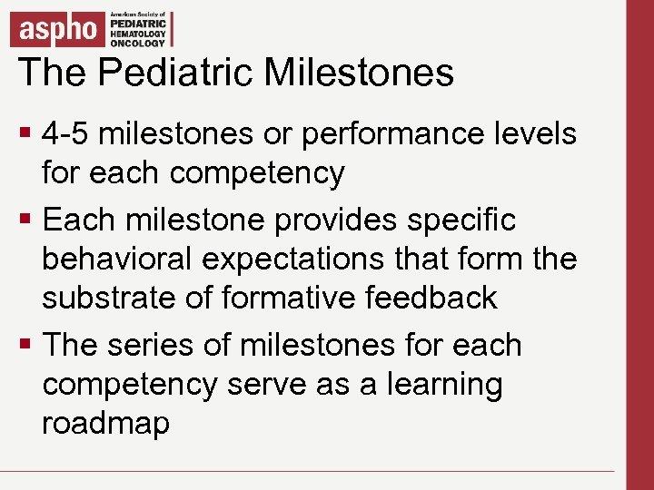 The Pediatric Milestones Click to edit Master title style § Click to edit Master