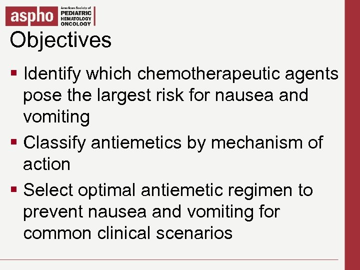 Objectives Click to edit Master title style § Click to which chemotherapeutic agents Identify