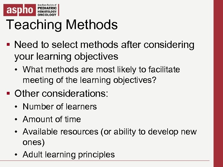 Teaching Methods Click to edit Master title style § Need to select methods after