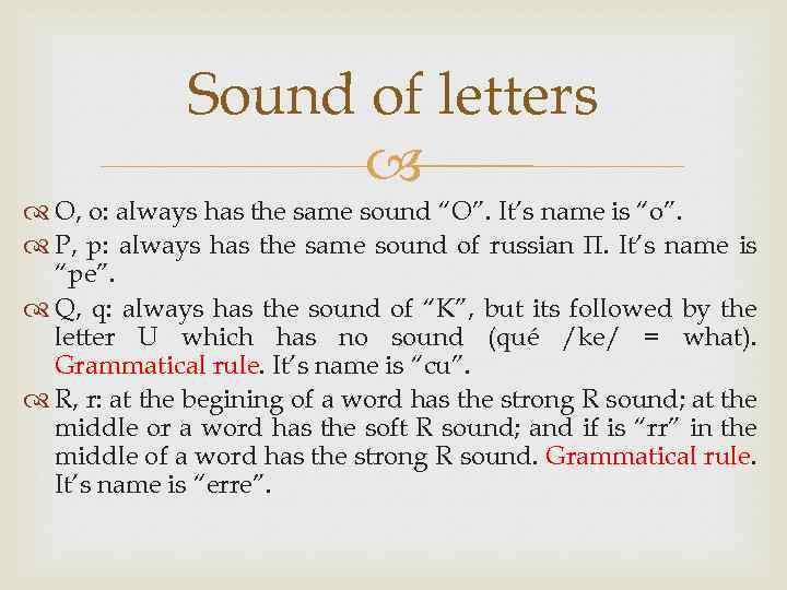 """Sound of letters O, o: always has the same sound """"O"""". It's name is"""