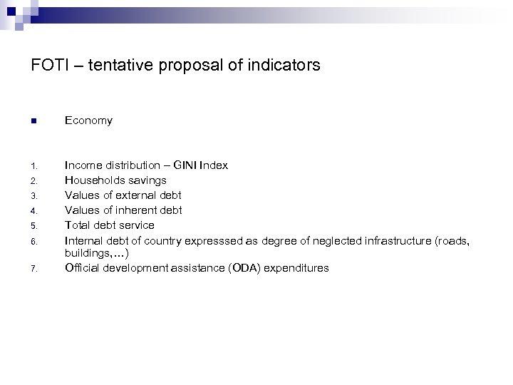 FOTI – tentative proposal of indicators n Economy 1. Income distribution – GINI Index