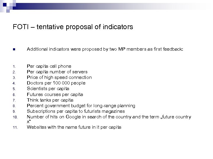 FOTI – tentative proposal of indicators n Additional indicators were proposed by two MP